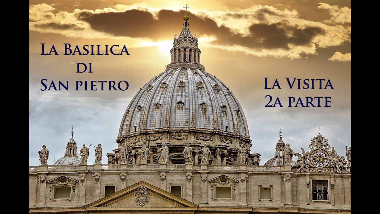 Basilica San Pietro Visita 2a parte